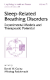 SLEEP-RELATED BREATHING DISORDERS EXPERIMENTAL MODELS AND THERAPEUTIC POTENTIAL