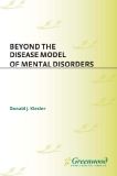 BEYOND THE DISEASE MODEL OF MENTAL DISORDERS