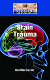 Diseases and Disorders: Brain Trauma