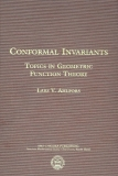 CONFORMAL INVARIANTS TOPICS IN GEOMETRIC FUNCTION THEORY