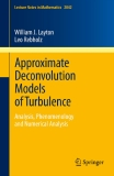 Approximate Deconvolution Models of Turbulence