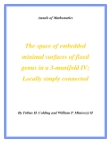 "Đề tài "" The space of embedded minimal surfaces of fixed genus in a 3-manifold IV; Locally simply connected """