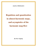 "Đề tài ""  Repulsion and quantization in almost-harmonic maps, and asymptotics of the harmonic map flow """