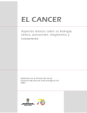 EL CANCER: ASPECTOS BASICOS SOBRE SU BIOLOGIA, CLINICA, PREVENCION, DIAGNOSTICO Y TRATAMIENTO
