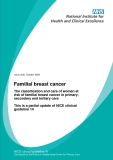 Familial breast cancer - The classification and care of women at  risk of familial breast cancer in primary,  secondary and tertiary care