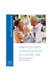 PATIENT-CENTERED   COMMUNICATION  IN CANCER CARE: Promoting Healing and  Reducing Suffering
