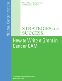 StrategieS for SucceSS: How to Write a Grant in Cancer CAM