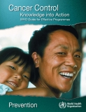 Knowledge into Action Cancer Control WHO Guide for Effective Programmes