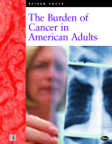 The Burden of  Cancer in  American Adults