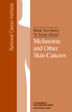 What You Need  To Know About - Melanoma and Other Skin Cancers