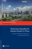 Reducing Inequality For Shared Growth In China -  Strategy And Policy Options For Guangdong Province