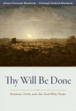 Thy Will Be Done - Sickness, Faith, and the God Who Heals