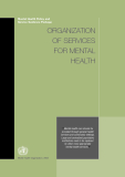 Mental Health Policy and Service Guidance Package: ORGANIZATION OF SERVICES FOR MENTAL HEALTH