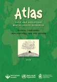 Atlas CHILD AND ADOLESCENT MENTAL HEALTH RESOURCES GLOBAL CONCERNS : IMPLICATIONS FOR THE FUTURE
