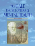 The GALE ENCYCLOPEDIA of MENTAL HEALTH SECOND EDITIO N