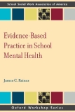 EVIDENCE-BASED PRACTICE IN SCHOOL MENTAL HEALTH