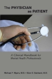 The Physician as Patient A Clinical Handbook for Mental Health Professionals