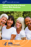 Reducing the Risk of Breast Cancer With Medicine: A Guide for Women