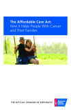 THE AFFORDABLE CARE ACT: HOW IT HELPS PEOPLE WITH CANCER AND THEIR FAMILIES