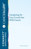 Caregiving for Your Loved One  With Cancer