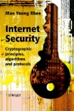 Internet Security Cryptographic Principles, Algorithms and Protocols Man Young Rhee