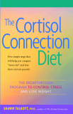 TheCortisol Connection Diet THE BREAKTHROUGH PROGRAM TO CONTROL STRESS AND LOSE WEIGHT