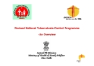 Revised National Tuberculosis Control Programme -An Overview