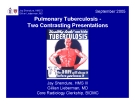 PULMONARY TUBERCULOSIS - TWO CONTRASTING PRESENTATIONS