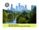 City Propositions A-E November 6, 2012 City of Houston Bond Election