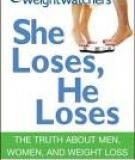 WeightWatchers She Loses, He Loses: The Truth about Men, Women, and Weight Loss