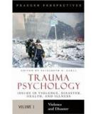 TRAUMA PSYCHOLOGY Issues in Violence, Disaster, Health, and Illness