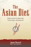 THE ASIAN DIET Simple Secrets for Eating Right, Losing Weight, and Being Well