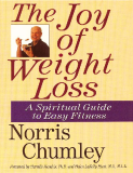The Joy of Weight Loss: A Spiritual Guide to Easy Fitness