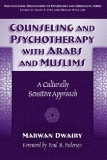 COUNSELING and PSYCHOTHERAPY with ARABS and MUSLIMS A Culturally Sensitive Approach