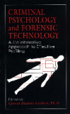 CRIMINAL PSYCHOLOGY and FORENSIC TECHNOLOGY: A Collaborative Approach to Effective Profiling