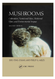 MUSHROOMS Cultivation, Nutritional Value, Medicinal Effect, and Environmental Impact SECOND EDITION