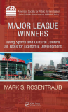 MAJOR LEAGUE WINNERS Using Sports and Cultural Centers as Tools for Economic Development