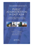 PUBLIC ADMINISTRATION IN EAST ASIA MAINLAND CHINA, JAPAN, SOUTH KOREA, AND TAIWAN
