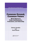 Common Ground, Common Future Moral Agency in Public Administration, Professions, and Citizenship