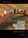 .Health Professions Education: A Bridge to QualityCommiHealth Professions Education:  A Bridge to Quality ttee on the Health Professions Education