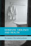 DOMESTIC VIOLENCE AND HEALTH The response of the medical profession