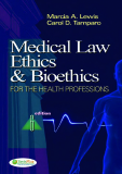 Medical Law, Ethics, & Bioethics FOR THE HEALTH PROFESSIONS 6edition