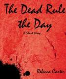 """The Dead Rule the Day"""