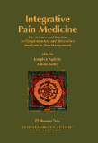Integrative Pain Medicine The Science and Practice of Complementary and Alternative Medicine in Pain Management