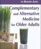 Complementary and Alternative Medicine for Older Adults A Guide to Holistic Approaches to Healthy Aging