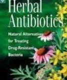 Herbal Antibiotics Natural Alternatives for Treating Drug-Resistant Bacteria