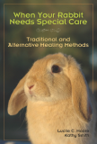 When Your Rabbit Needs Special Care Traditional and Alternative Healing Methods
