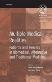 MULTIPLE MEDICAL REALITIES Patients and Healers in Biomedical, Alternative and Traditional Medicine_1