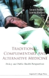 TRADITIONAL, COMPLEMENTARY AND ALTERNATIVE MEDICINE Policy and Public Health Perspectives