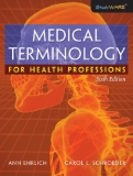 MEDICAL TERMINOLOGY FOR HEALTH PROFESSIONS Sixth Edition